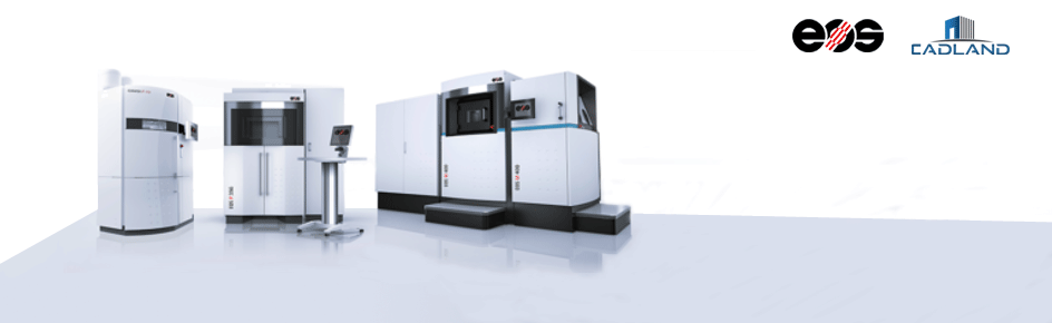 CADLAND e EOS insieme per far crescere l'additive manufacturing.
